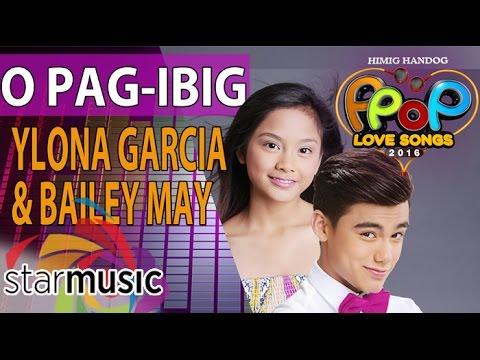 Bailey May and Ylona Garcia - O Pag-ibig (Official Lyric Video)