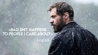 Logan || «Bad shit happens to people I care about»