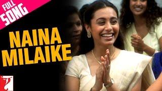 Naina Milaike - Full Song | Saathiya | Vivek Oberoi | Rani Mukerji