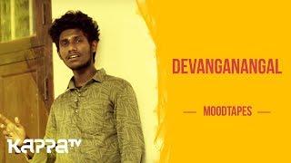 Devanganangal - Akshay Subhramanyan - Moodtapes - Kappa TV