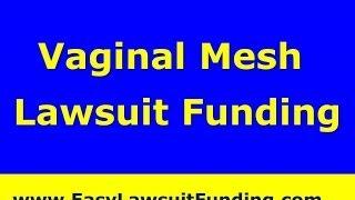 Vaginal Mesh Lawsuit Funding -Transvaginal Mesh Pre Settlement Lawsuit Loans