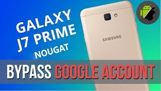FRP TOOL METHOD: Bypass Google account Samsung J7 Prime (Android 7 - Nougat)