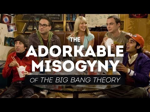 Xxx Mp4 The Adorkable Misogyny Of The Big Bang Theory 3gp Sex