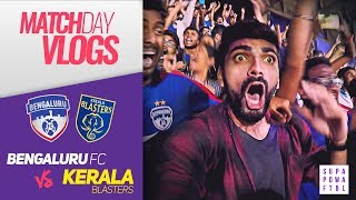 90th MINUTE WINNER! | Bengaluru FC vs Kerala Blasters: Matchday Vlog