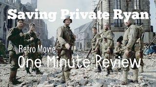 Saving Private Ryan - RETRO MOVIE  One Minute Review (NO SPOILERS)