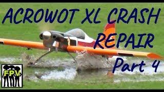 Acrowot XL FPV Crash Repair 4