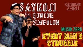 Saykoji Feat Guntur Simbolon - Every Man39s Struggle - Musik Zeru