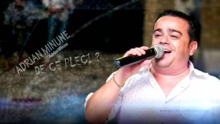 Adrian Minune - De ce pleci - HIT (Manele de Dragoste)