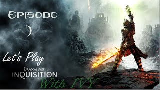 Let's Play: Dragon Age Inquisition w/ Ivy! Episode 1