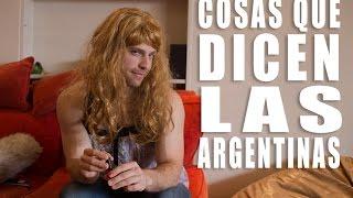 Cosas Que Dicen Las Argentinas Por Dustin Luke - Ft. Belu Lucius