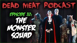 The Monster Squad (Dead Meat Podcast #32)