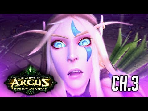 WoW Legion 🌟 Shadows of Argus Complete Storyline - Chapter 3 - Patch 7.3