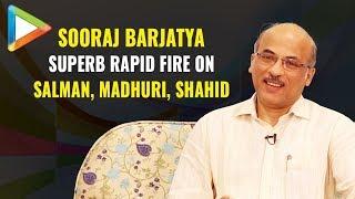 NOSTALGIC: Sooraj Barjatya's SUPERB Rapid Fire on Salman, Madhuri, Hrithik & Shahid Kapoor