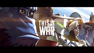 This Is War - Overwatch | GMV