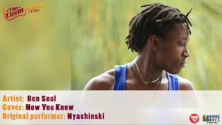 'Now You Know' by Nyashinski (COVER by Bensoul)