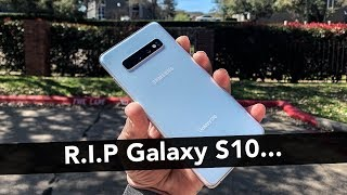 MAJOR ISSUE with my Samsung Galaxy S10 (RIP S10)