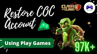 How To Recover an account Using Play Games in Clash Of Clans