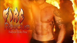 Sexy Fireman  [Role-play][Irish Accent][Voice Actor] [3D Sounds]