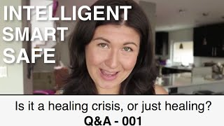 Is it a healing crisis, or is it just healing? || Q&A 001