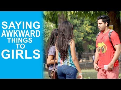 Saying Awkward Things To Pretty Girls - Pranks in India