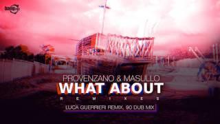 PROVENZANO & MASULLO - What About (Luca Guerrieri Remix, 90 Dub Mix)