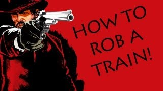 Red Dead Redemption - How to rob a train :)