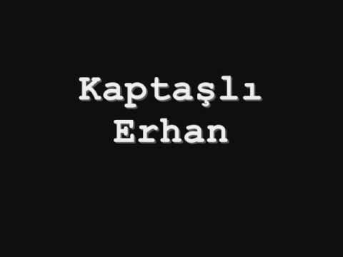 Kaptaşlı Erhan Yok böyle Kaptaş Havası