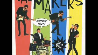 THE MAKERS - shout on! hip notic - FULL ALBUM