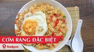 Hướng dẫn cách làm cơm rang đặc biệt nhanh gọn ngon - Fried Rice