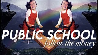 FOLLOW THE MONEY: Public School | a reallygraceful documentary