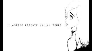 « L'amitié résiste mal au temps » - Texte Oral