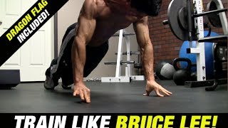 Bruce Lee Workout (INCLUDES DRAGON FLAG!)