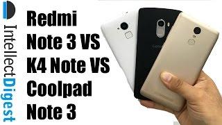 Xiaomi Redmi Note 3 VS Lenovo Vibe K4 Note VS Coolpad Note 3 Comparison | Intellect Digest