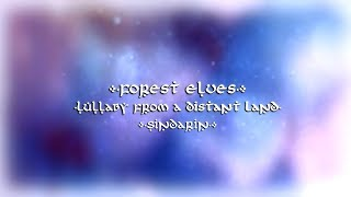 Forest Elves - Lullaby from a Distant Land【Sindarin Version】