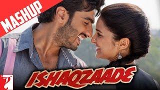 Mashup: Ishaqzaade | Arjun Kapoor | Parineeti Chopra