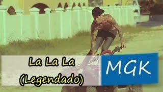 Machine Gun Kelly  La La La The Floating Song Legendado