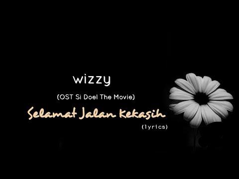 Download Selamat Jalan Kekasih - Wizzy (OST Si Doel The Movie) (lyrics) free