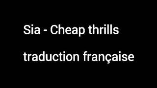 Sia - Cheap thrills (Traduction française)