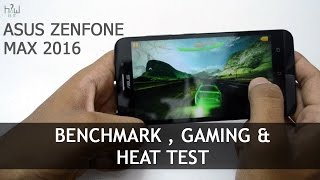 ASUS ZENFONE MAX 2016 2GB Benchmark , Gaming , Heat Test & MultiTasking