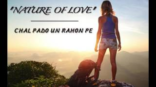 "Tarun Agrawal I ""Nature Of Love"" I CHAL PADO UN RAHON PE I {OFFICIAL AUDIO}"