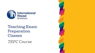 Teaching Exam Preparation Classes (TEPC) Course   IH Bratislava