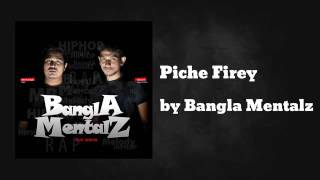 Bangla Mentalz   Piche Firey AUDIO