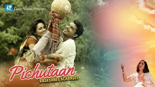 Pichutan By Rajashree Acharjee | Music Video | Jibok Barua | Sabbir Zaman