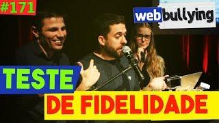 WEBBULLYING #171 - TESTE DE FIDELIDADE (Santa Cruz do Sul, RS)