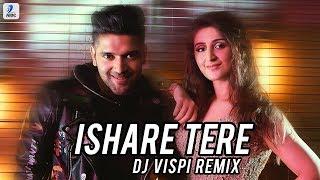 Ishare Tere (Remix) - DJ Vispi | Guru Randhawa | Dhvani Bhanushali