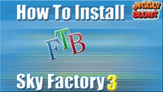 How To Install Sky Factory 3 Minecraft | FTB SF3 1.10.2