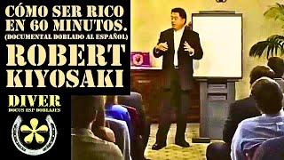 Robert Kiyosaki (Doblado en español) cómo ser rico o millonario en 60 minutos.