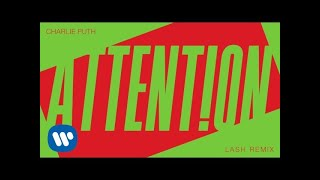 "Charlie Puth - ""Attention (Lash Remix)"" [Official Audio]"