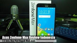 Asus Zenfone Max Review Indonesia : 2,3 Juta Dua Hari Gak Mati2
