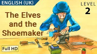 The Elves and the Shoemaker: Learn English (UK) with subtitles - Story for Children
